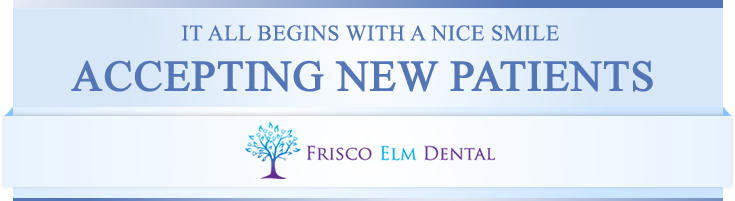 Accepting new patients Frisco Elm Dental near Little Elm,TX